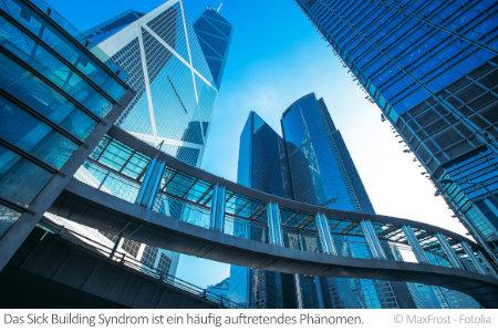 In Bürokomplexen wie diesem trifft man häufig auf das Sick Building Syndrom: Büroluft kann krank machen.